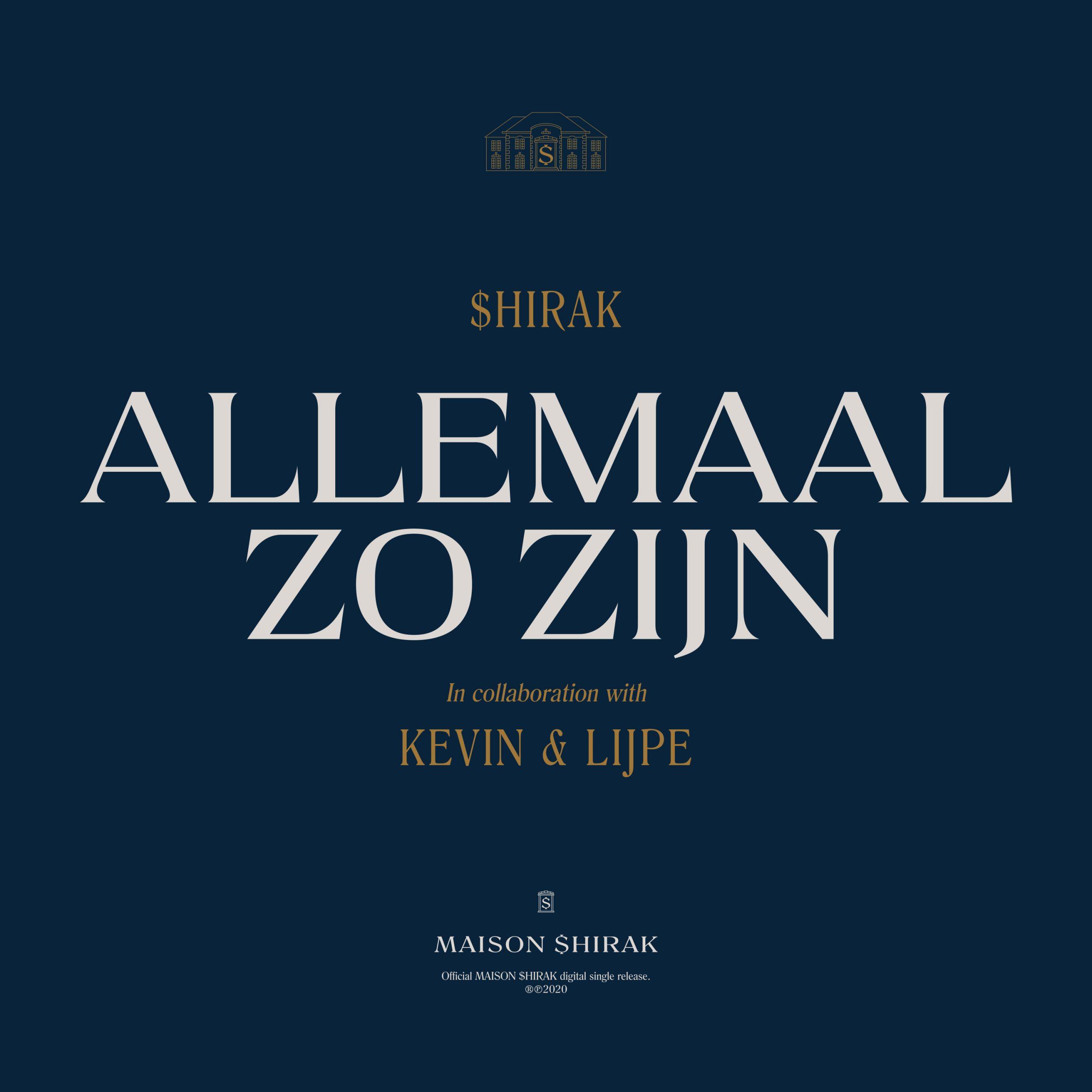 $hirak – Allemaal Zo Zijn ft. Kevin & Lijpe